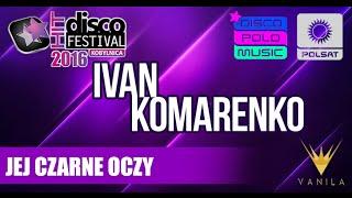 Ivan Komarenko - Jej czarne oczy (DHF Kobylnica 2016)