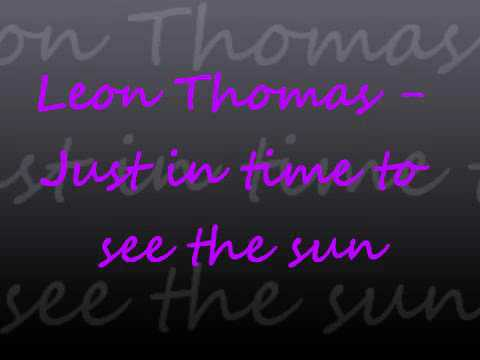 Leon Thomas - Just in time to see the sun