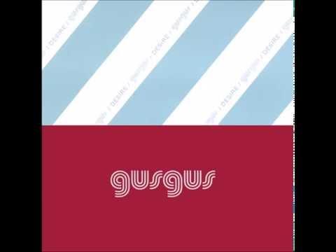 Gus Gus - Desire (Gus Gus remix)