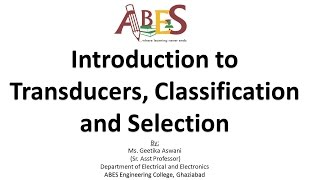 Introduction to Transducers Classification and Selection by Ms. Geetika Aswani [EIPC]