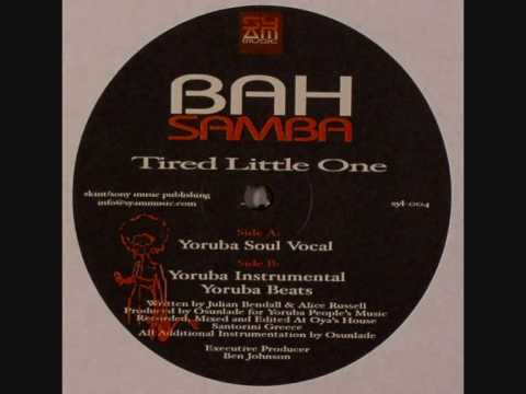 Bah Samba Tired Little One Yoruba Soul Vocal mix