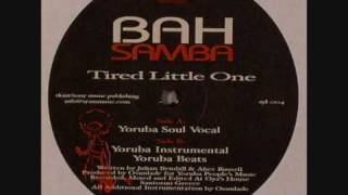 Bah Samba Tired Little One Yoruba Soul Vocal mix