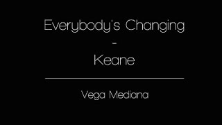 Everybody's Changing - Keane | Vega Mediana Cover