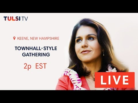 LIVE On The Road - Townhall-style Gathering In Keene, NH - TULSI 2020 - LIVE