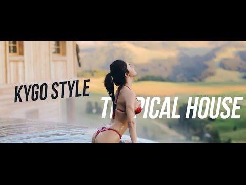 Kygo Style Tropical House - No Copyright