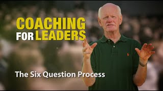 The Six Question Process: Coaching For Leaders