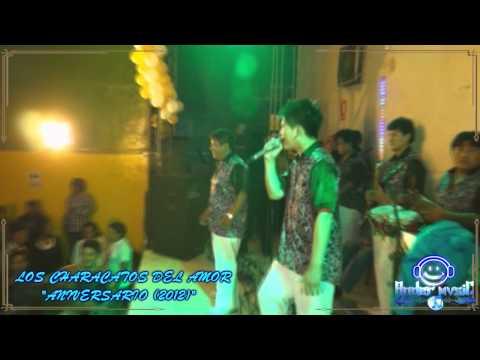 VIDEO: ♪Characatos del amor ▶ MIX MALDITO LICOR (Aniversario 2012)