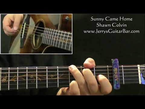 How To Play Shawn Colvin Sunny Came Home (intro only)