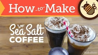 How to Make Sea Salt Coffee & Cream - Iced & Hot (Recipe)
