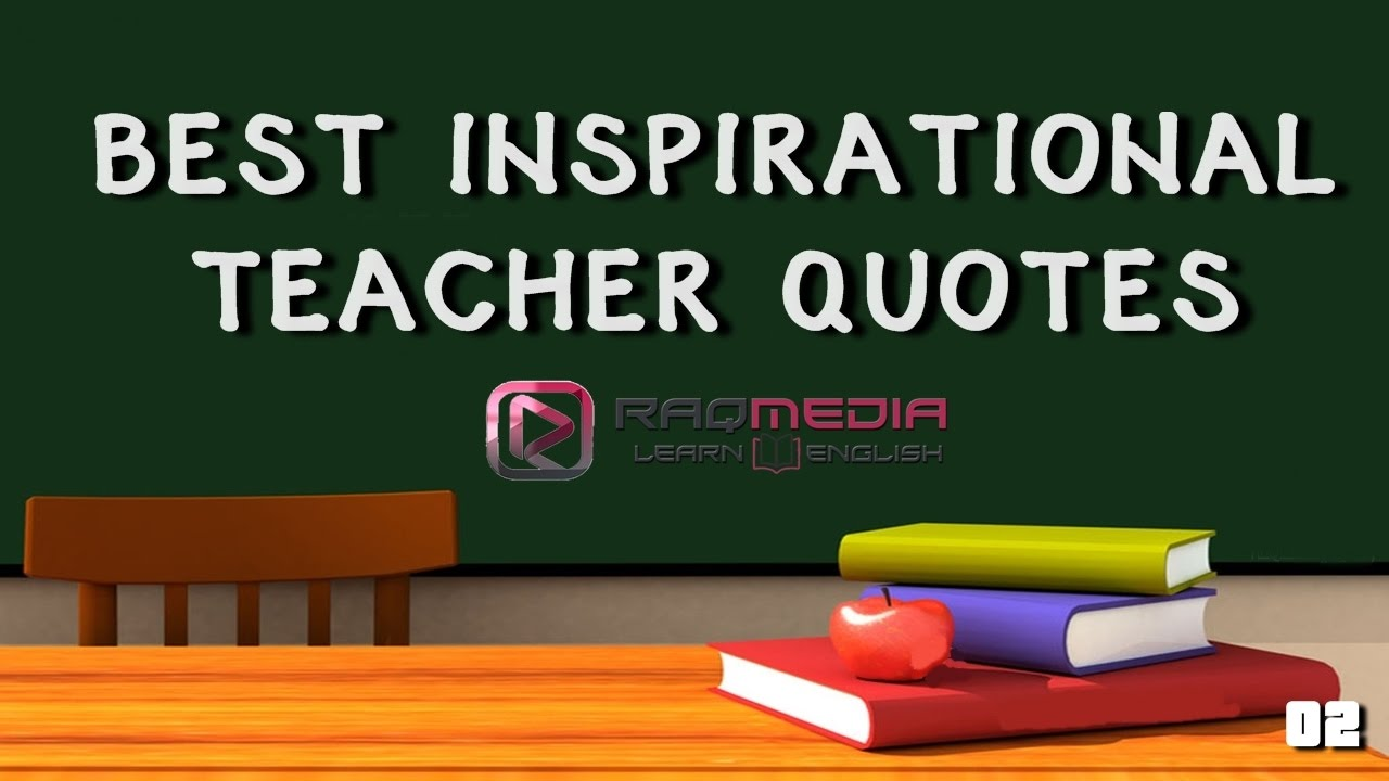 Best Inspirational Teachers\' Quotes