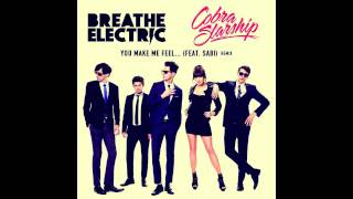 Cobra Starship - You Make Me Feel (Breathe Electric Remix)