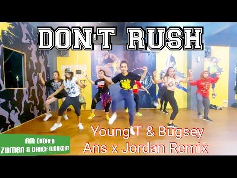 DON'T RUSH - YOUNG T \u0026 BUGSEY  , ANS X JORDAN REMIX | RULYA CHOREOGRAPHY ZUMBA \u0026 DANCE WORKOUT
