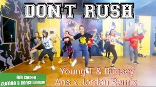 DON'T RUSH - YOUNG T & BUGSEY  , ANS X JORDAN REMIX | RULYA CHOREOGRAPHY ZUMBA & DANCE WORKOUT