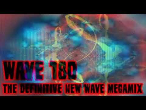 Wave 180 - The Definitive New Wave Megamix