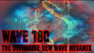 Wave 180 - The Definitive New Wave Megamix