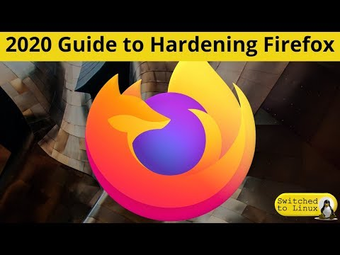 2020 Guide To Hardening Firefox