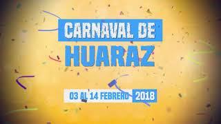 Llega la fiesta y tradición con el Carnaval Huaracino 2018