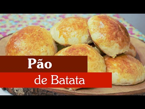 COMO FAZER PÃO DE BATATA