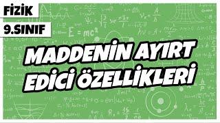 9. Sınıf Fizik - Maddenin Ayırt Edici Özellikleri  2021