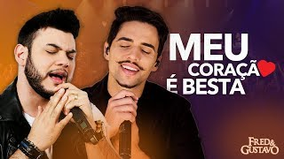 Fred & Gustavo - Meu coração é besta (Clipe Oficial)