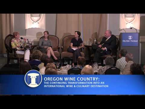 Oregon Wine Country: The Continuing Transformation into an International Wine & Culinary Destination