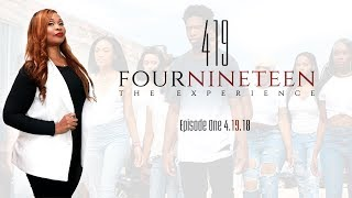 419 The Experience EPISODE ONE!