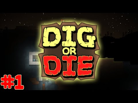 Dig or Die - I'M GOOD AT THIS TRUST ME! - E.1