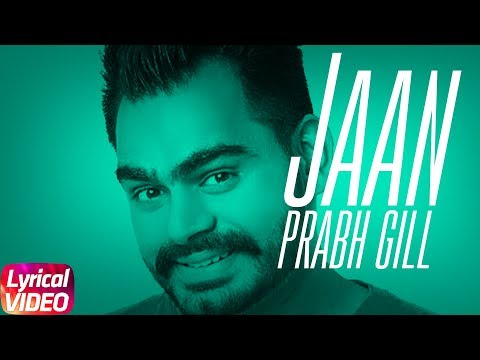 Jaan | Lyrical Video | Prabh Gill | Latest Punjabi Song 2018 | Speed Records