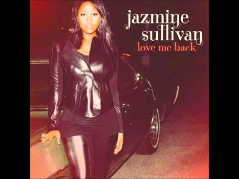 Jazmine Sullivan Love You Long Time Love Me Back Album 2010 Full