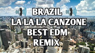 🔊  BRAZIL 🔊 LA LA LA CANZONE BEST EDM REMIX |$| #BRAZILMUSIC |$| #Brazil |$| Diva Sounds 【DS】 |$|
