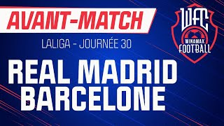 ⚽ Real Madrid - Barcelone / Real Madrid - Barça (LaLiga) : l'avant-match du WFC ! (Football