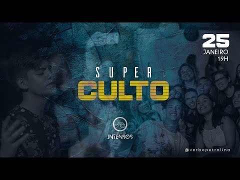 SUPER CULTO | 19H | 25/01/20 | VERBO PETROLINA