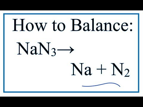 How To Balance NaN3 = Na + N2 | Sodium Nitride Decomposing
