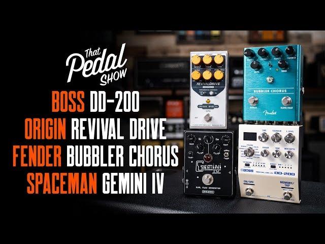 Boss DD-200, Revival Drive Compact, Fender Bubbler, Spaceman Gemini IV – That Pedal Show
