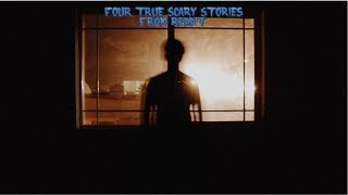 4 True Scary Stories From Reddit (Vol. 45)