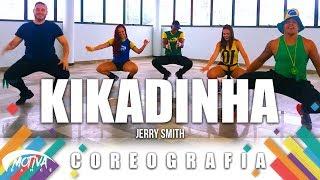 Baixar Kikadinha - Jerry Smith | Motiva Dance (Coreografia)
