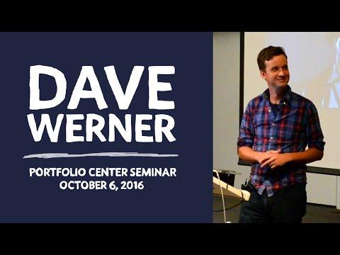 Dave Werner - Portfolio Center Seminar (October 2016)