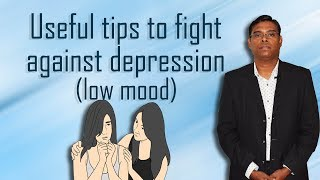 Useful tips to fight  against depression (low mood)  | Psychiatrist Prathap