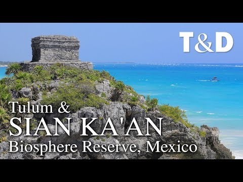 Sian Ka'an Biosphere Reserve - Mexico Travel Guide - Travel