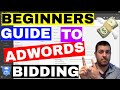 How Adwords Bidding Works (Beginners) Guide To Bid Strategy  🔥 🔥 🔥