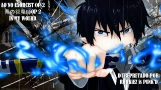 Repeat youtube video AO NO EXORCIST (青の祓魔師OP2)