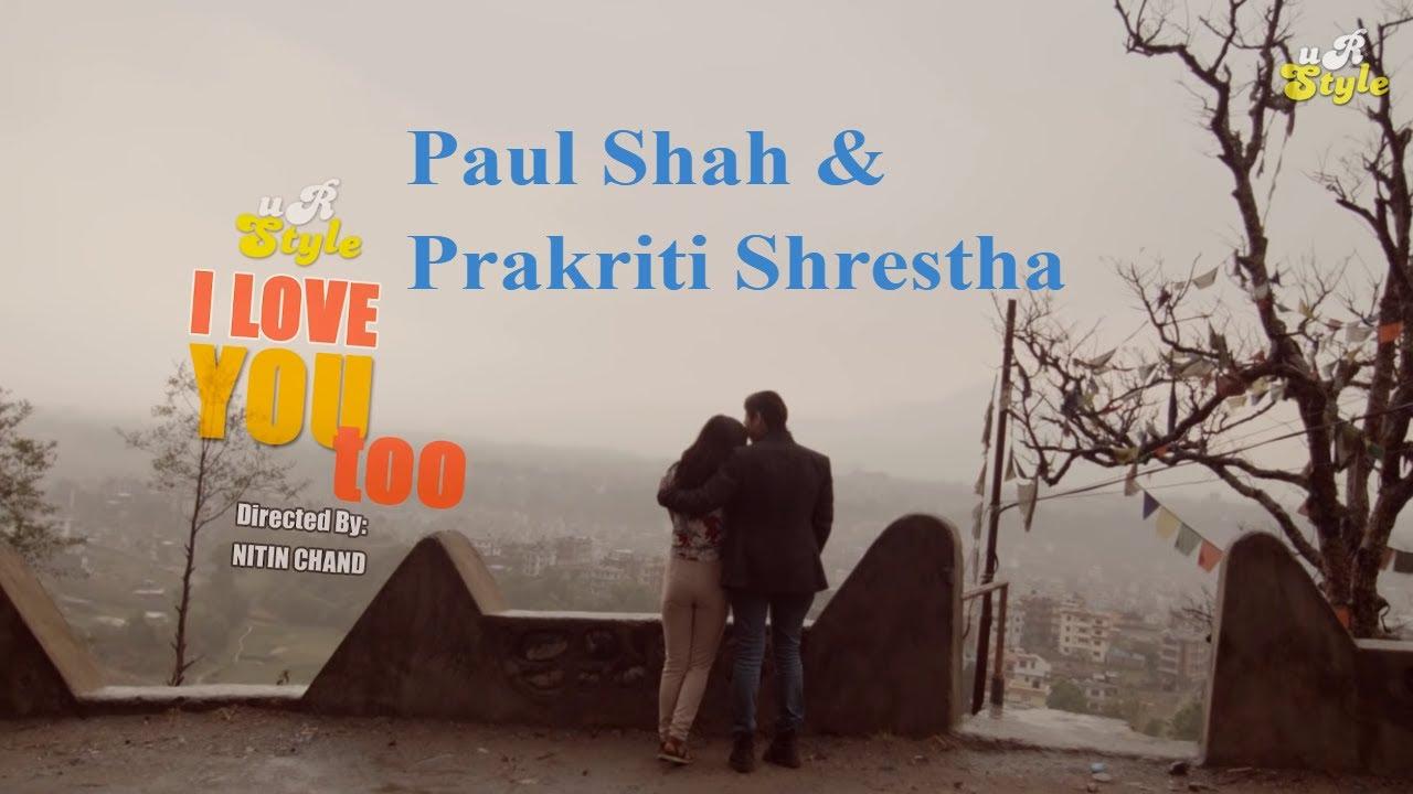 I Love You Too - Kamal K Chhetri Ft  Paul Shah & Prakriti Shrestha - Nepali  Pop Song