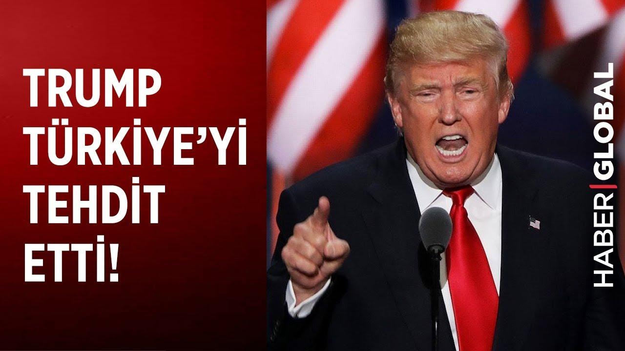 Trump'ın Türkiye'yi Tehdit Etmesi ve Sonrasında Yaşananlar