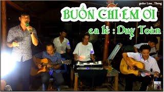 Buồn Chi Em Ơi * ST Lam Phương * guitar Lâm_Thông & ca lẻ:  Duy Toàn