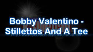 Bobby Valentino - Stillettos And A Tee + Download link *NEW TO 2009!
