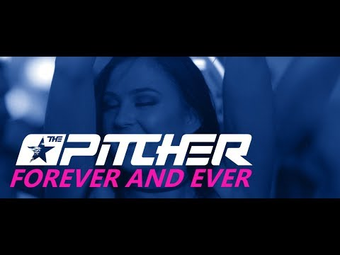 The Pitcher - Forever And Ever (Official Video)