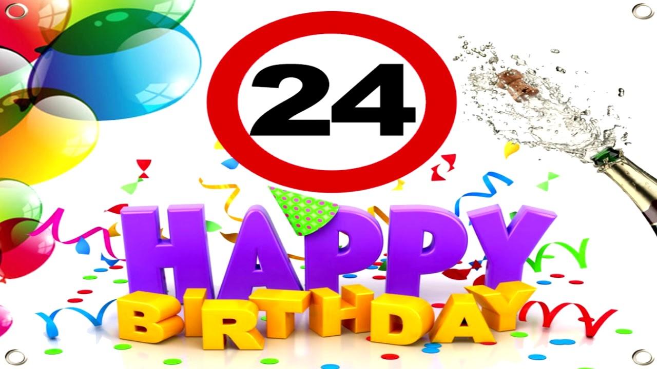 Geburtstagslied Zum 24 Geburtstag Happy Birthday To You