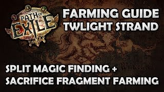 [NERFED] Path of Exile: Twilight Strand Magic Find + Sacrifice Fragment Farming Guide