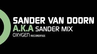 Sander Van doorn - A.K.A. (SVD Remix)