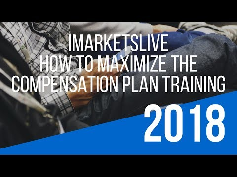 """""""ImarketsLive Compensation Plan"""" Training – How To Maximize the ImarketsLive Opportunity"""